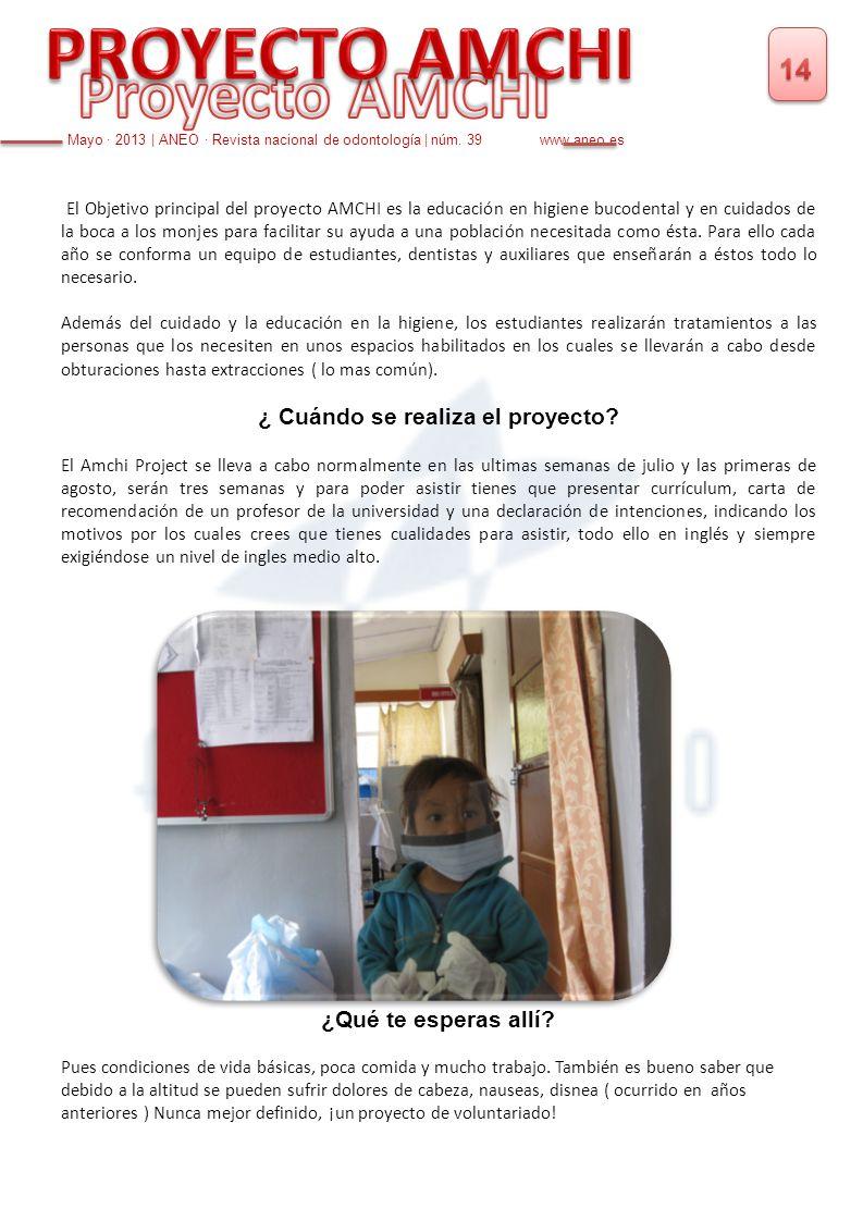 El Objetivo principal del proyecto AMCHI es la educación en higiene bucodental y en cuidados de la boca a los monjes para facilitar su ayuda a una pob