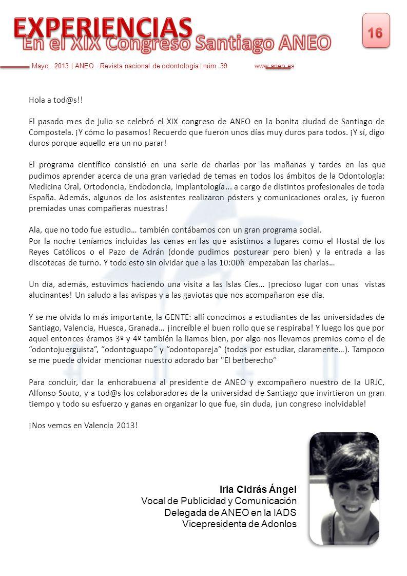 Hola a tod@s!! El pasado mes de julio se celebró el XIX congreso de ANEO en la bonita ciudad de Santiago de Compostela. ¡Y cómo lo pasamos! Recuerdo q