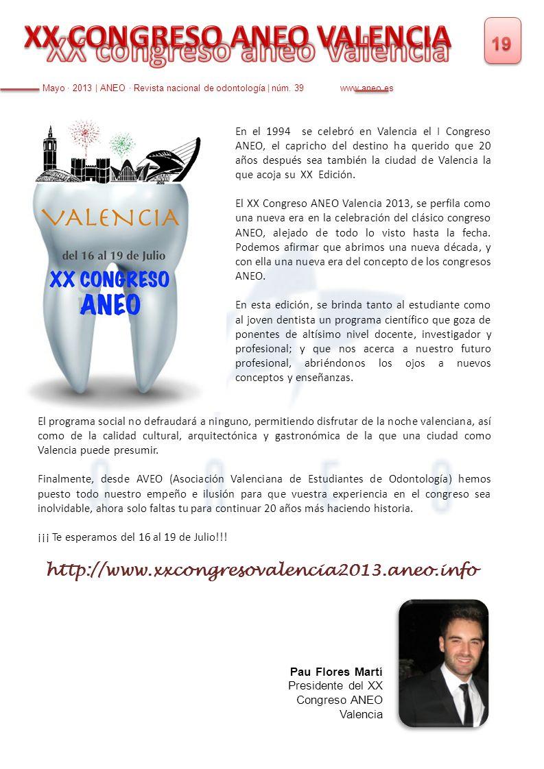 En el 1994 se celebró en Valencia el I Congreso ANEO, el capricho del destino ha querido que 20 años después sea también la ciudad de Valencia la que