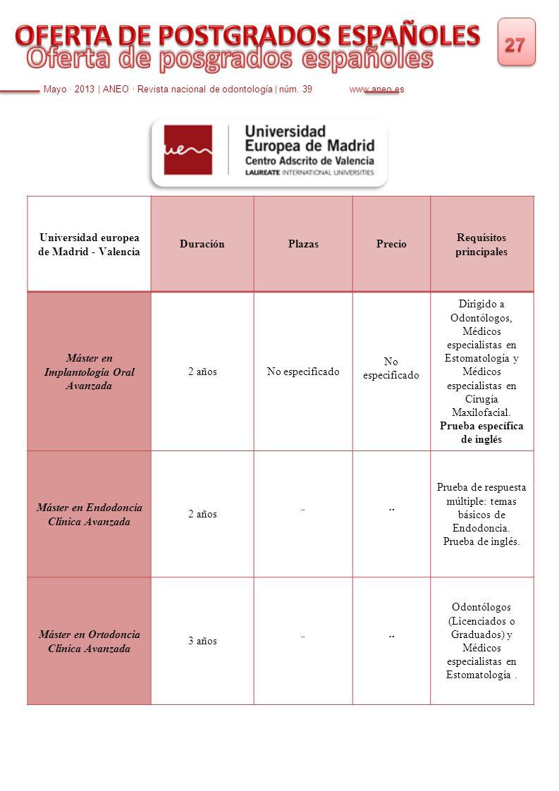 Mayo · 2013 | ANEO · Revista nacional de odontología | núm. 39 www.aneo.es Universidad europea de Madrid - Valencia DuraciónPlazasPrecio Requisitos pr
