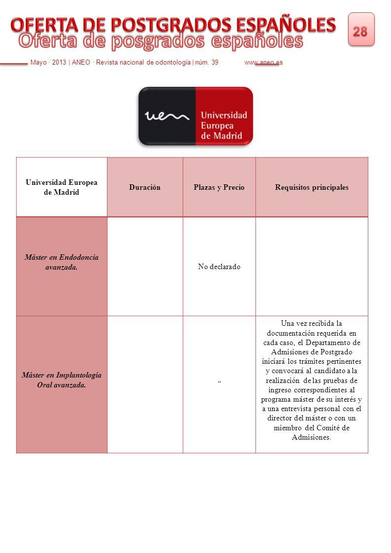 Mayo · 2013   ANEO · Revista nacional de odontología   núm. 39 www.aneo.es Universidad Europea de Madrid DuraciónPlazas y PrecioRequisitos principales