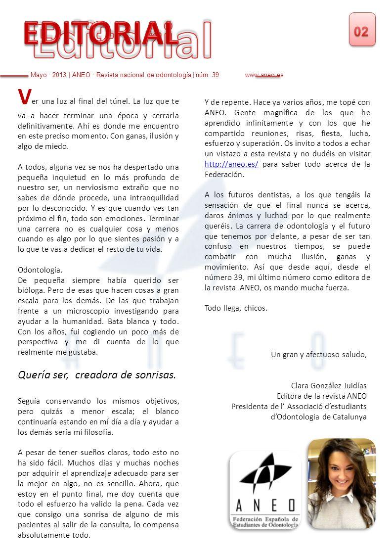 Un gran y afectuoso saludo, Clara González Juidías Editora de la revista ANEO Presidenta de l Associació destudiants dOdontologia de Catalunya Mayo ·