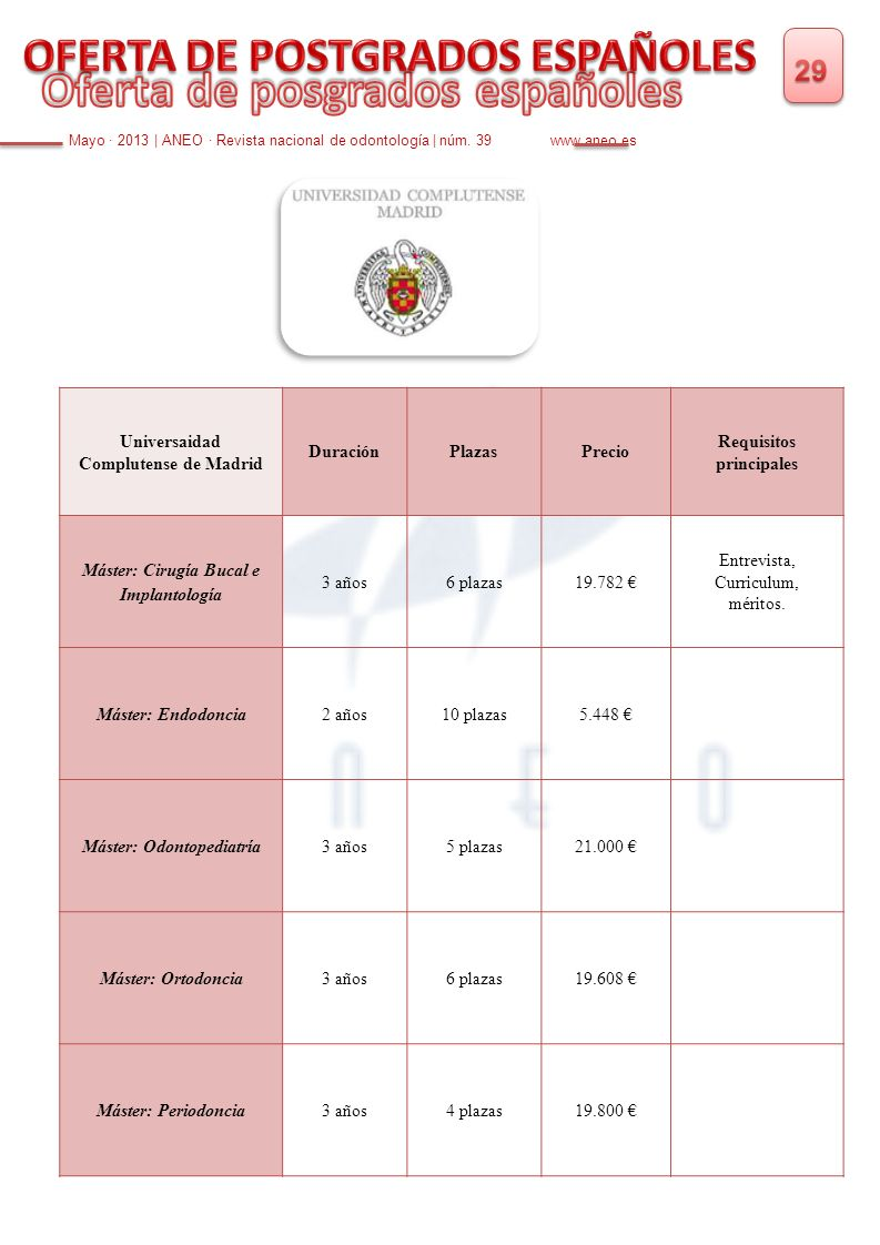 Mayo · 2013 | ANEO · Revista nacional de odontología | núm. 39 www.aneo.es Universaidad Complutense de Madrid DuraciónPlazasPrecio Requisitos principa