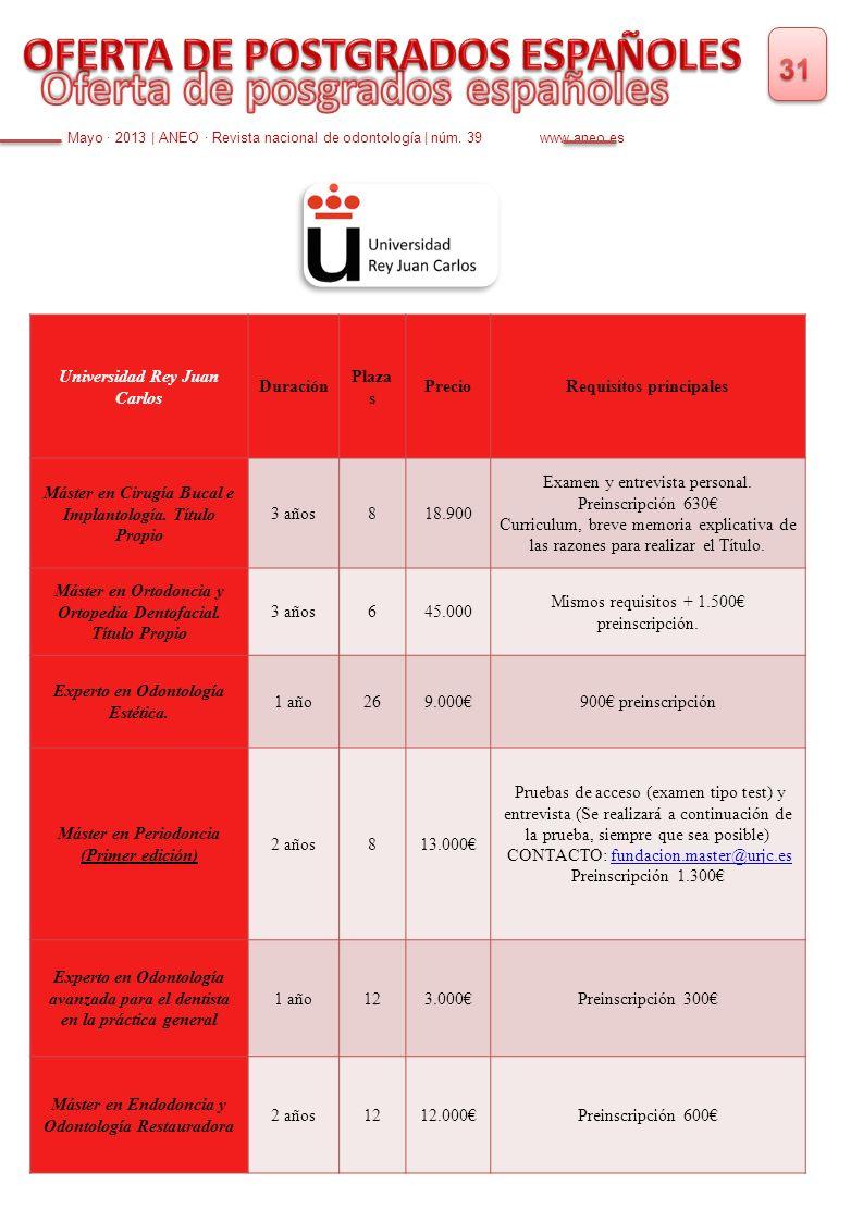 Mayo · 2013   ANEO · Revista nacional de odontología   núm. 39 www.aneo.es Universidad Rey Juan Carlos Duración Plaza s PrecioRequisitos principales M