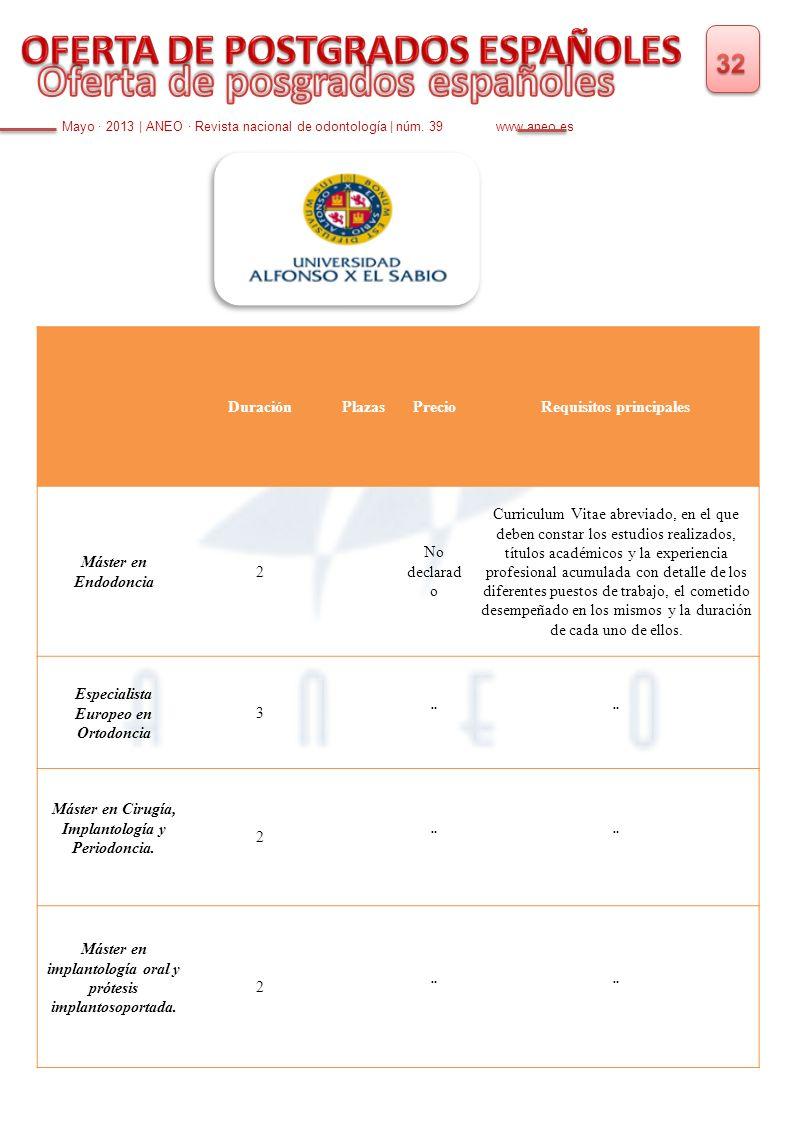 Mayo · 2013 | ANEO · Revista nacional de odontología | núm. 39 www.aneo.es DuraciónPlazasPrecioRequisitos principales Máster en Endodoncia 2 No declar