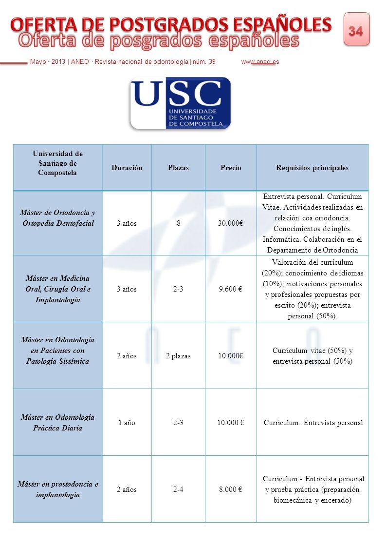 Mayo · 2013 | ANEO · Revista nacional de odontología | núm. 39 www.aneo.es Universidad de Santiago de Compostela DuraciónPlazasPrecioRequisitos princi