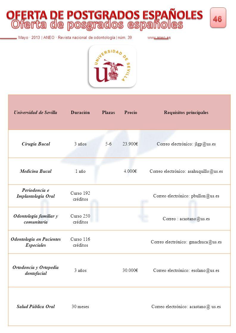 Mayo · 2013 | ANEO · Revista nacional de odontología | núm. 39 www.aneo.es Universidad de SevillaDuraciónPlazasPrecioRequisitos principales Cirugía Bu