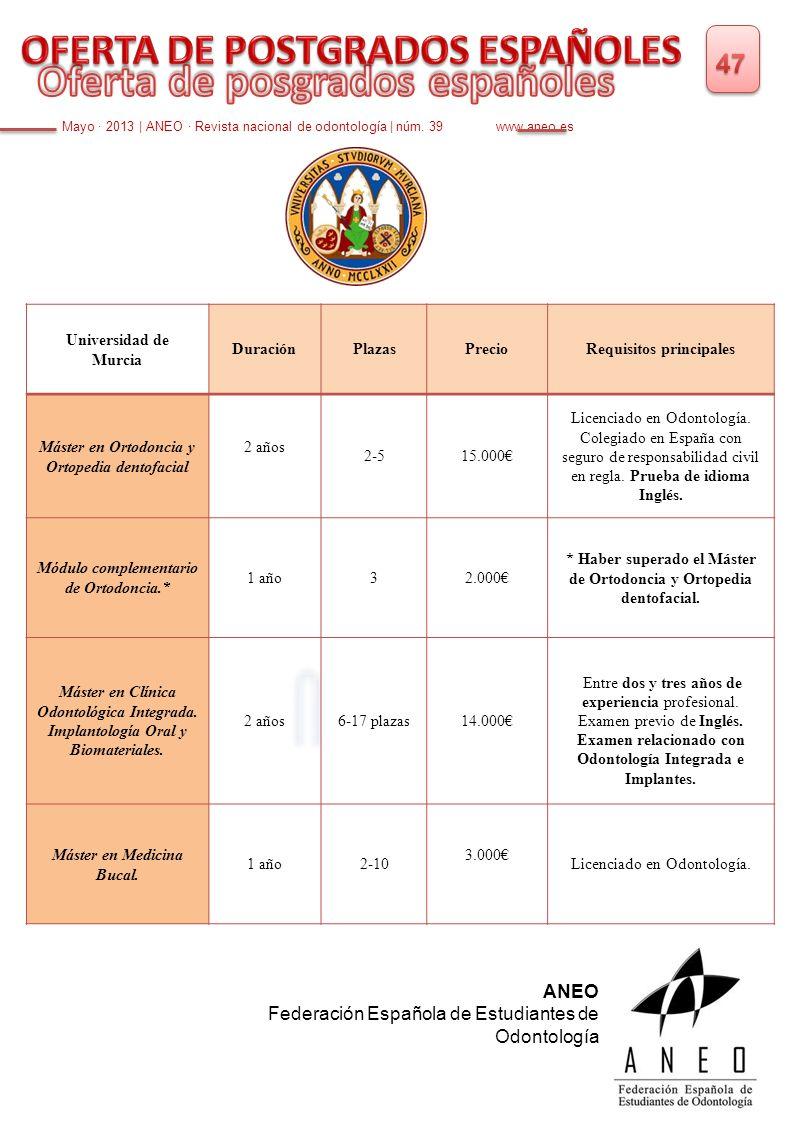 Mayo · 2013   ANEO · Revista nacional de odontología   núm. 39 www.aneo.es Universidad de Murcia DuraciónPlazasPrecioRequisitos principales Máster en