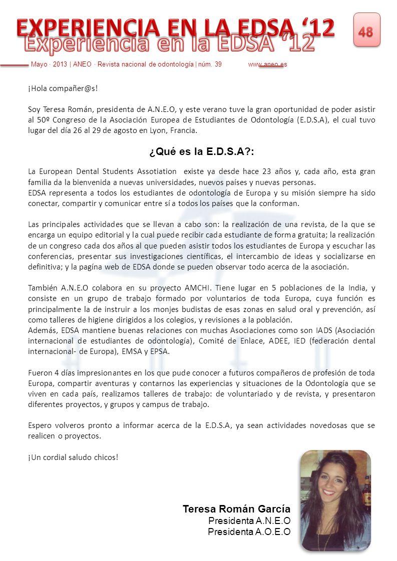 ¡Hola compañer@s! Soy Teresa Román, presidenta de A.N.E.O, y este verano tuve la gran oportunidad de poder asistir al 50º Congreso de la Asociación Eu