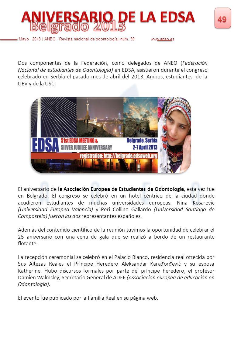 Mayo · 2013 | ANEO · Revista nacional de odontología | núm. 39 www.aneo.es Dos componentes de la Federación, como delegados de ANEO (Federación Nacion