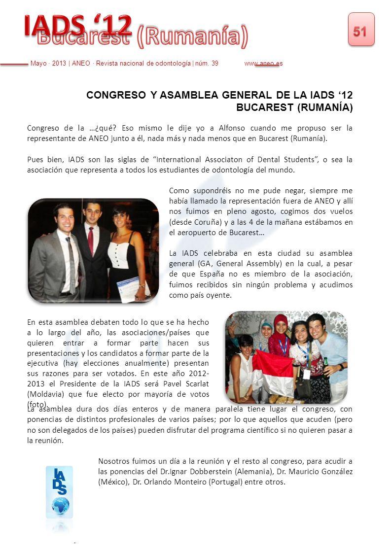 CONGRESO Y ASAMBLEA GENERAL DE LA IADS 12 BUCAREST (RUMANÍA) Congreso de la …¿qué? Eso mismo le dije yo a Alfonso cuando me propuso ser la representan