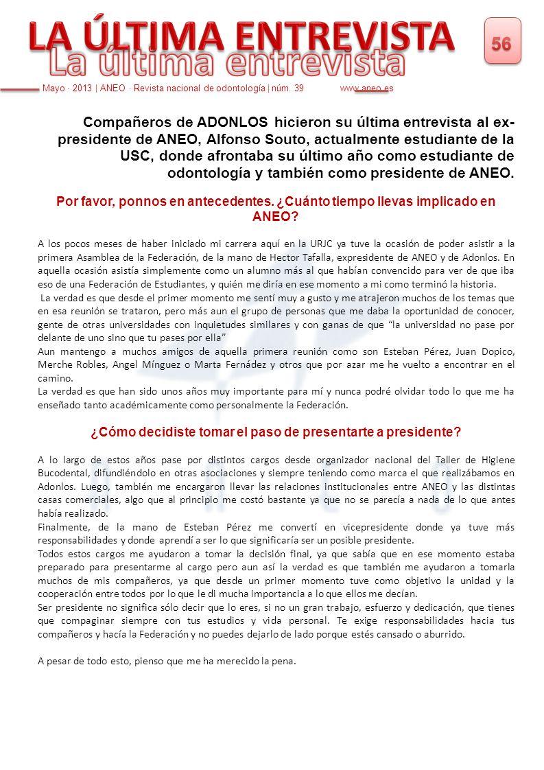 Compañeros de ADONLOS hicieron su última entrevista al ex- presidente de ANEO, Alfonso Souto, actualmente estudiante de la USC, donde afrontaba su últ