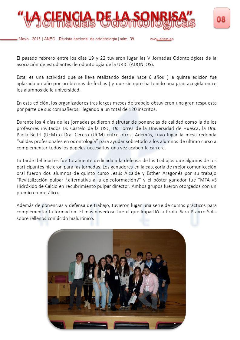 El pasado febrero entre los días 19 y 22 tuvieron lugar las V Jornadas Odontológicas de la asociación de estudiantes de odontología de la URJC (ADONLO