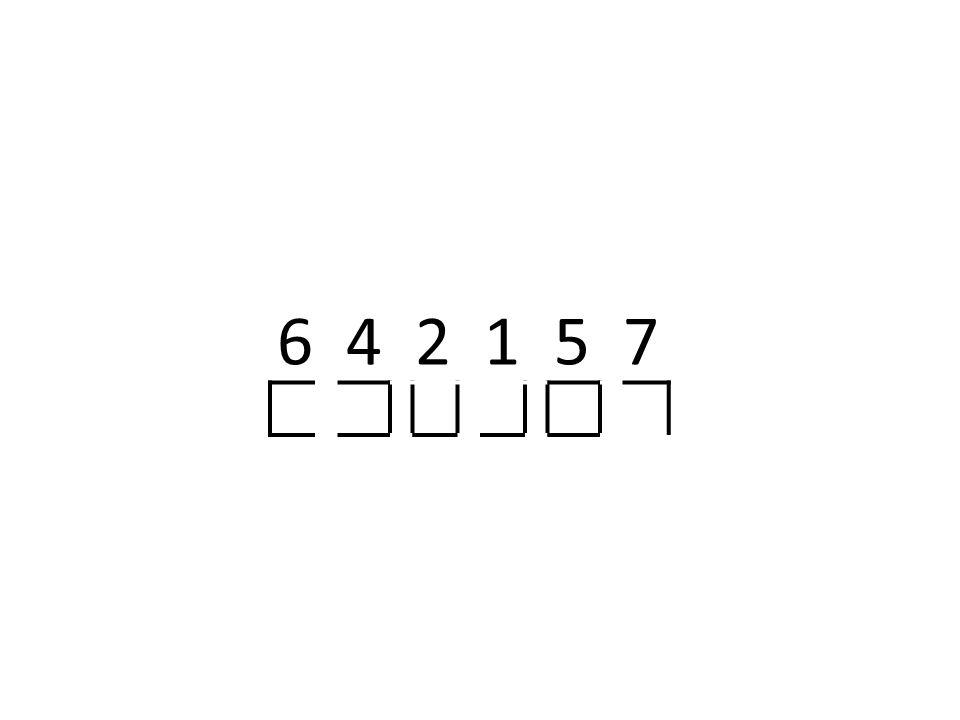 6 4 2 1 5 7