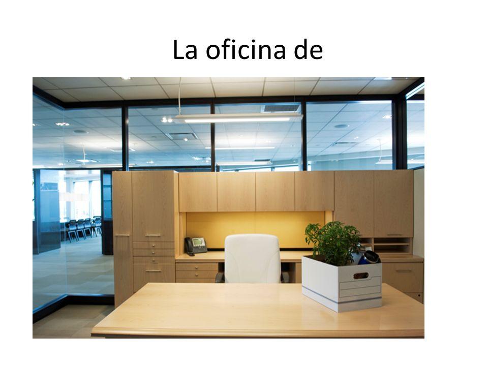 La oficina de