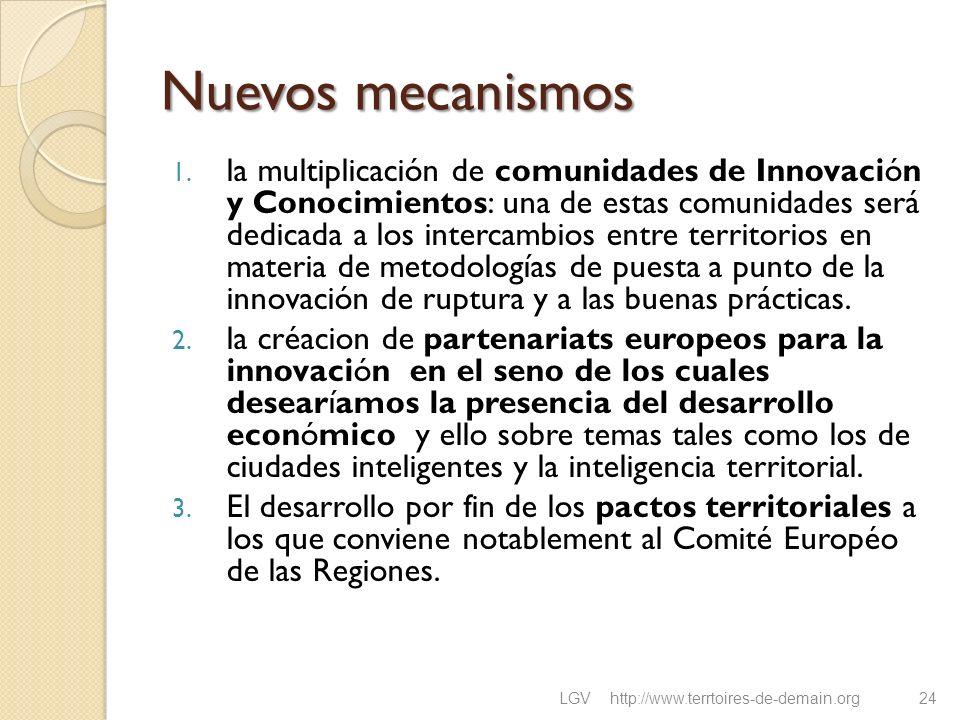 Nuevos mecanismos 1. la multiplicación de comunidades de Innovación y Conocimientos: una de estas comunidades será dedicada a los intercambios entre t