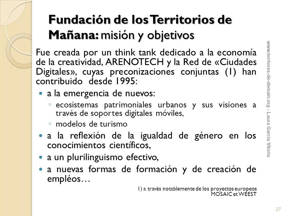 Fundación de los Territorios de Mañana: misión y objetivos Fue creada por un think tank dedicado a la economía de la creatividad, ARENOTECH y la Red d