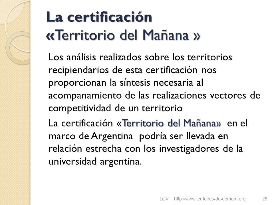 La certificación « Territorio del Mañana » Los análisis realizados sobre los territorios recipiendarios de esta certificación nos proporcionan la sínt