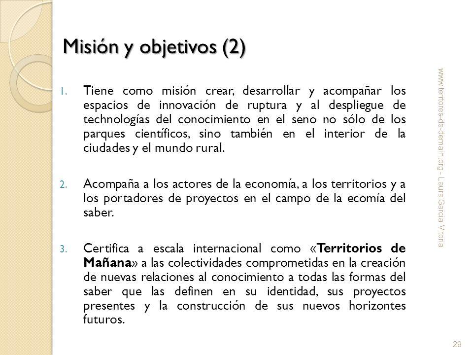 Misión y objetivos (2) 1. Tiene como misión crear, desarrollar y acompañar los espacios de innovación de ruptura y al despliegue de technologías del c