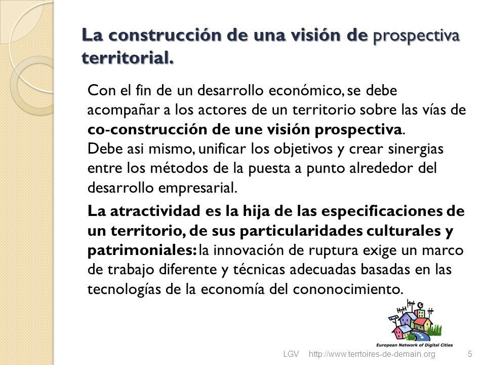 La construcción de una visión de prospectiva territorial. Con el fin de un desarrollo económico, se debe acompañar a los actores de un territorio sobr
