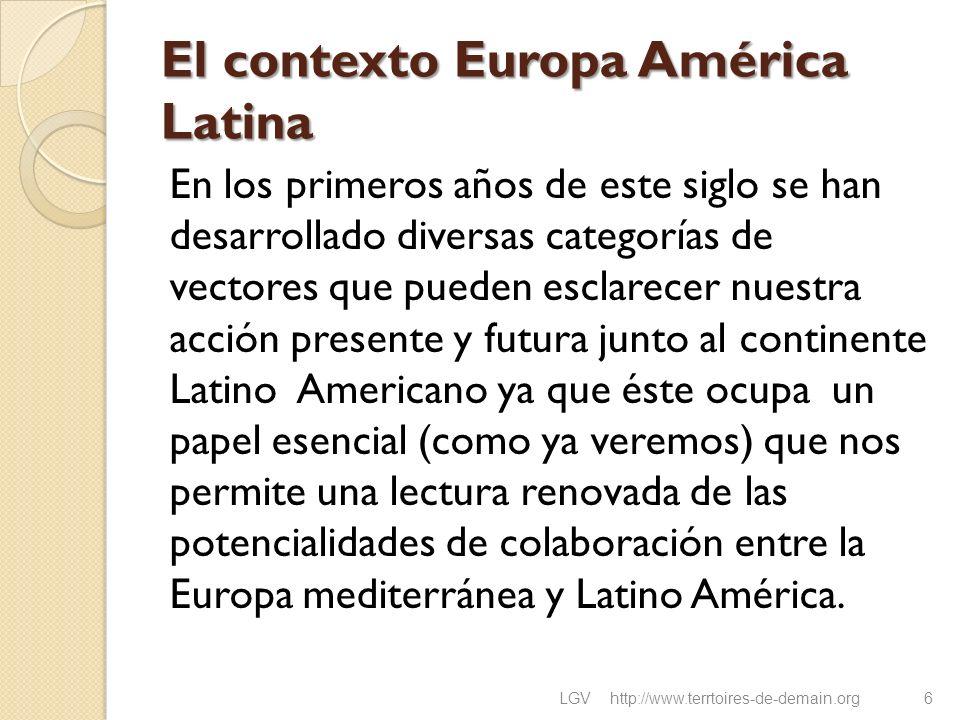 El contexto Europa América Latina En los primeros años de este siglo se han desarrollado diversas categorías de vectores que pueden esclarecer nuestra