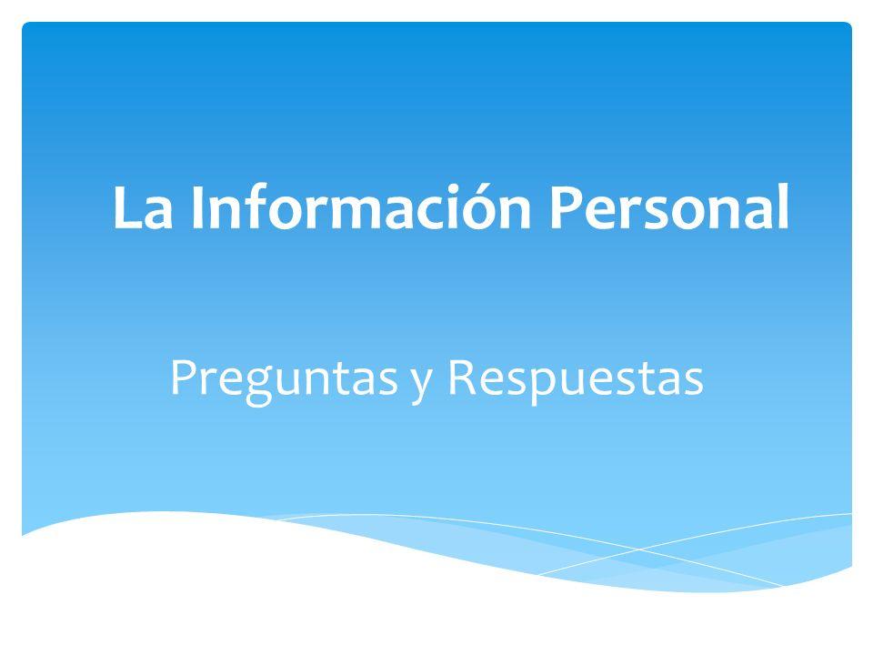 La Información Personal Preguntas y Respuestas
