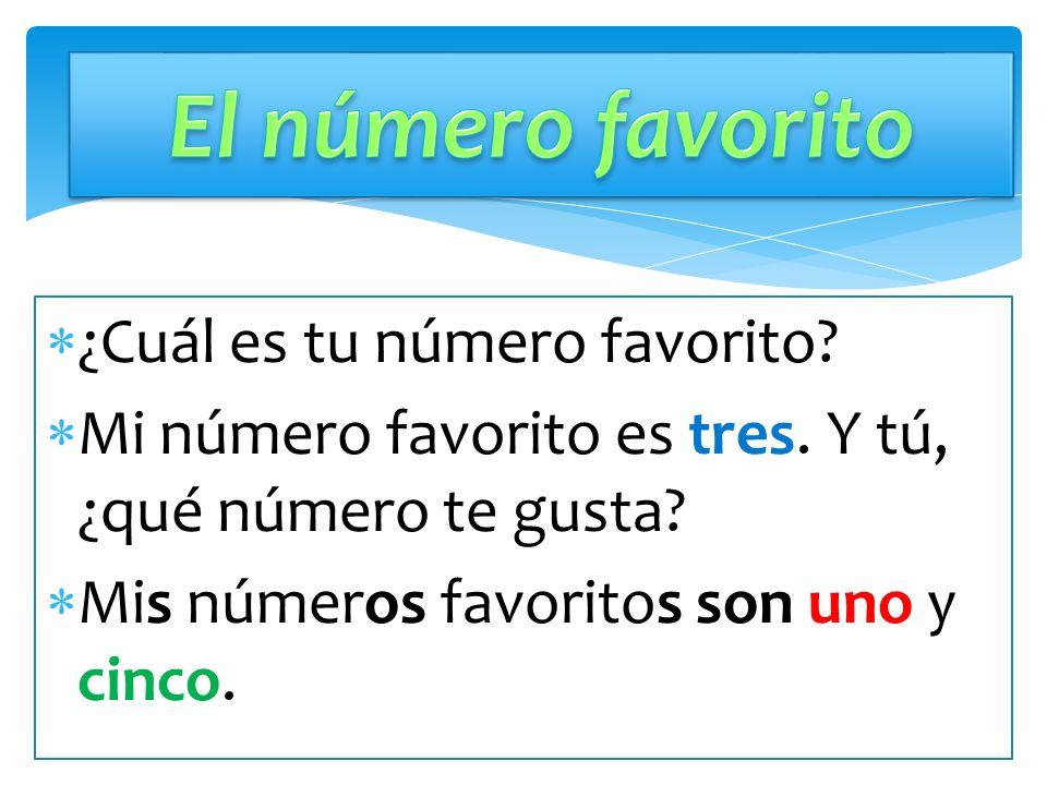 ¿Cuál es tu número favorito? Mi número favorito es tres. Y tú, ¿qué número te gusta? Mis números favoritos son uno y cinco.