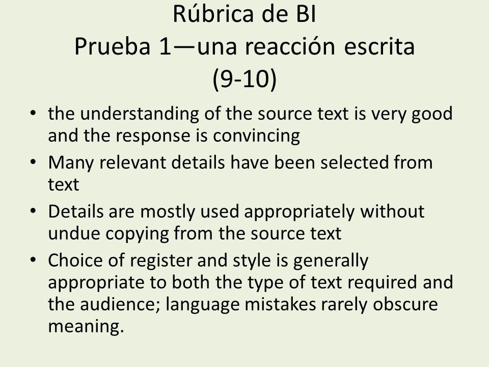 Rúbrica de BI Prueba 1una reacción escrita (9-10) the understanding of the source text is very good and the response is convincing Many relevant detai