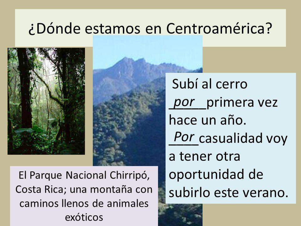 ¿Dónde estamos en Centroamérica? Por El Parque Nacional Chirripó, Costa Rica; una montaña con caminos llenos de animales exóticos Subí al cerro _____p