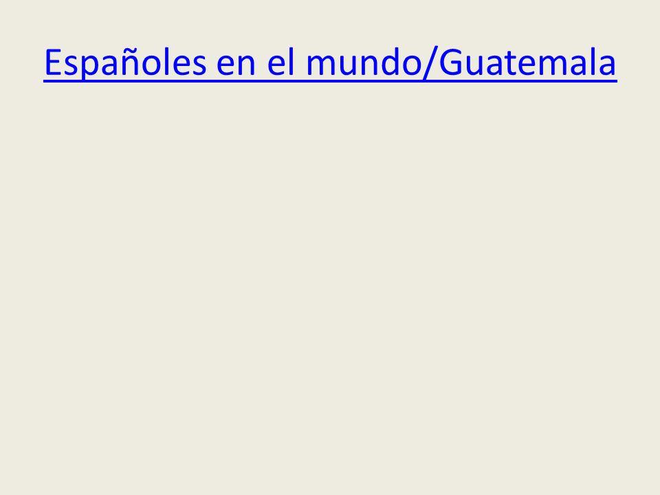Españoles en el mundo/Guatemala