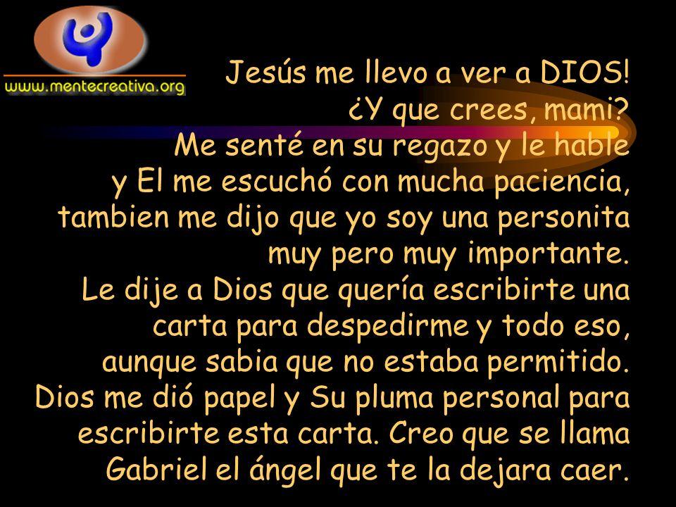 Dios me dijo que te respondiera a lo que Le preguntaste: ¿Donde estaba El cuando yo lo necesitaba?.