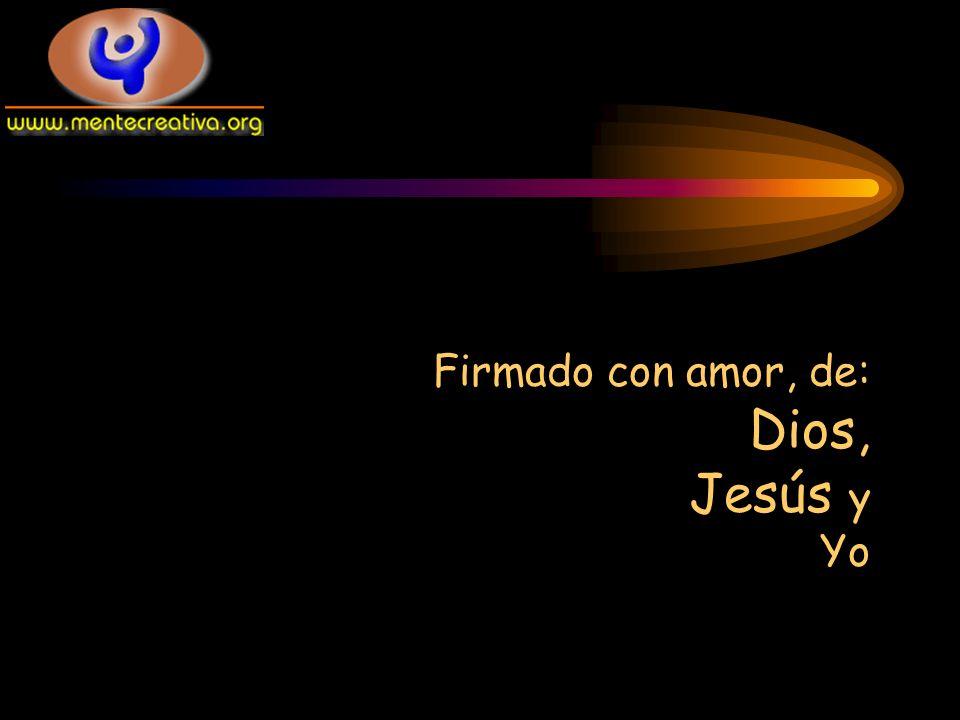 Firmado con amor, de: Dios, Jesús y Yo