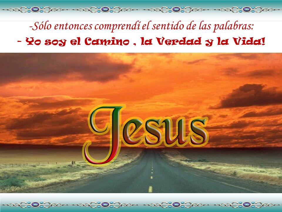 -Jesús nació aquel día inolvidable en que Él me pidió tocar sus llagas y me fué posible testificar que la muerte no tenía poder sobre el Hijo de Dios.