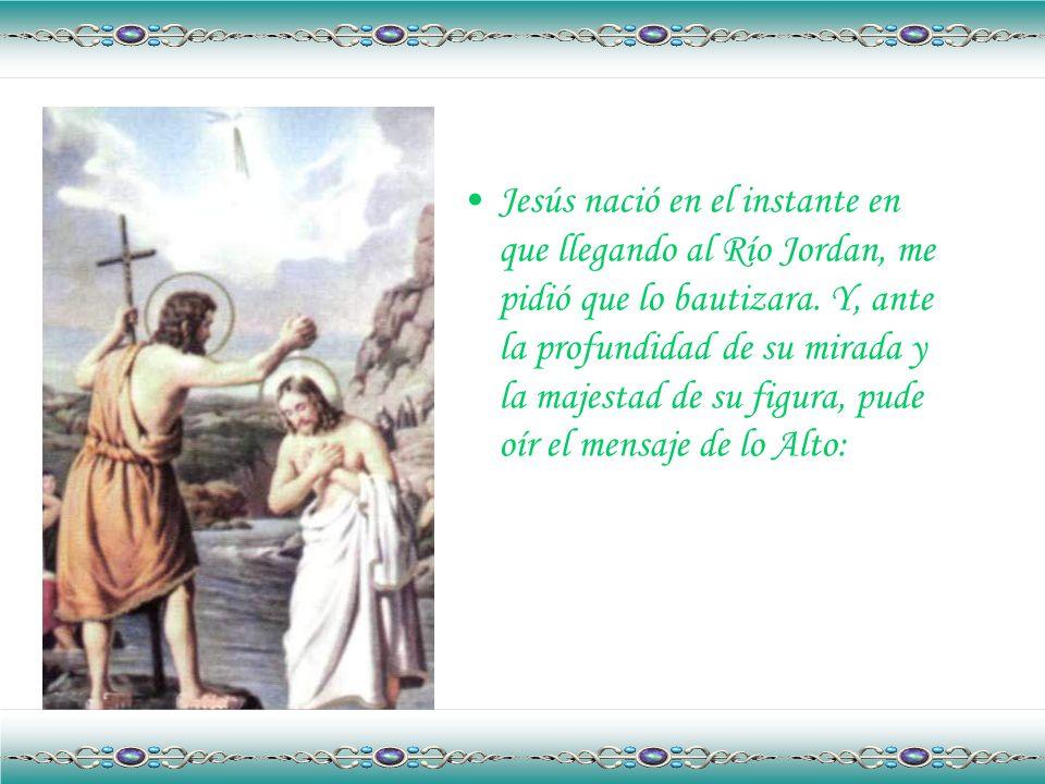 Preguntemos a Juan Bautista donde y cuando nace Jesús. Él nos responderá:
