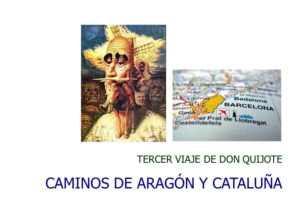 TERCER VIAJE DE DON QUIJOTE CAMINOS DE ARAGÓN Y CATALUÑA