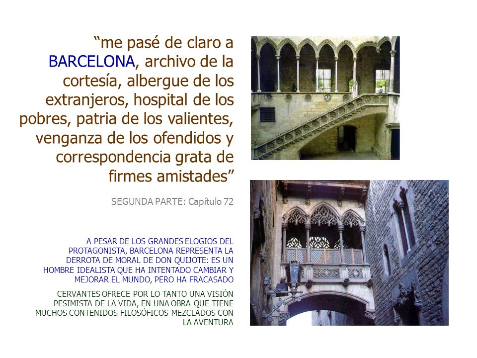 me pasé de claro a BARCELONA, archivo de la cortesía, albergue de los extranjeros, hospital de los pobres, patria de los valientes, venganza de los of
