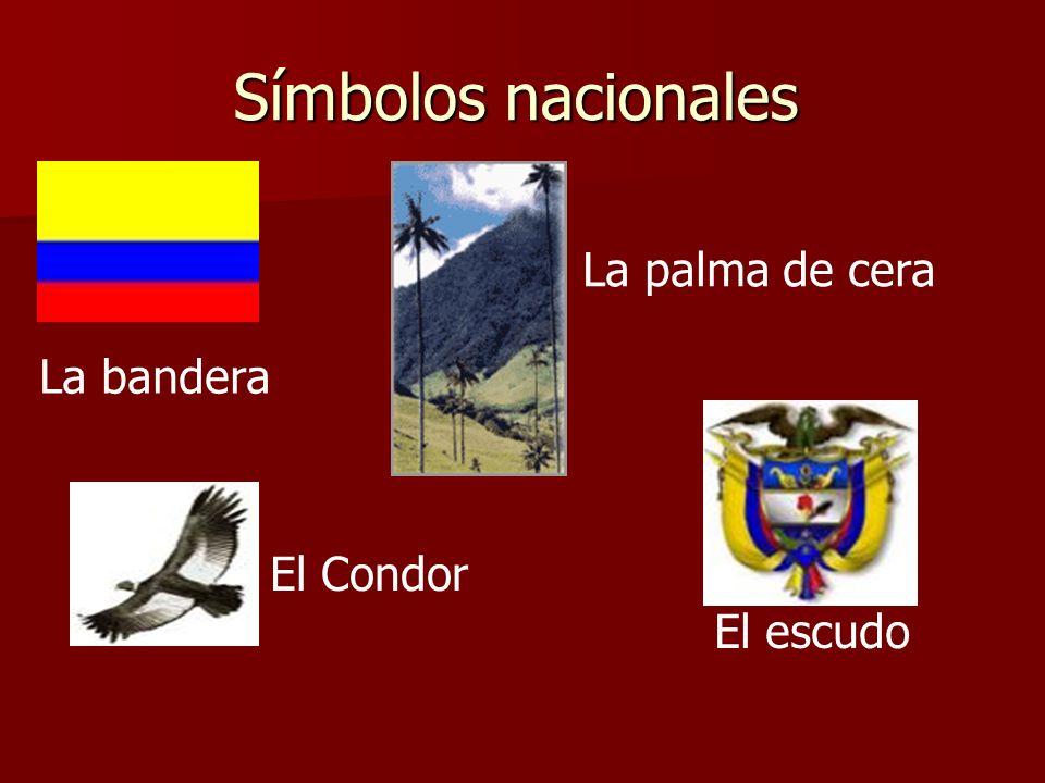Símbolos nacionales El escudo La palma de cera La bandera El Condor