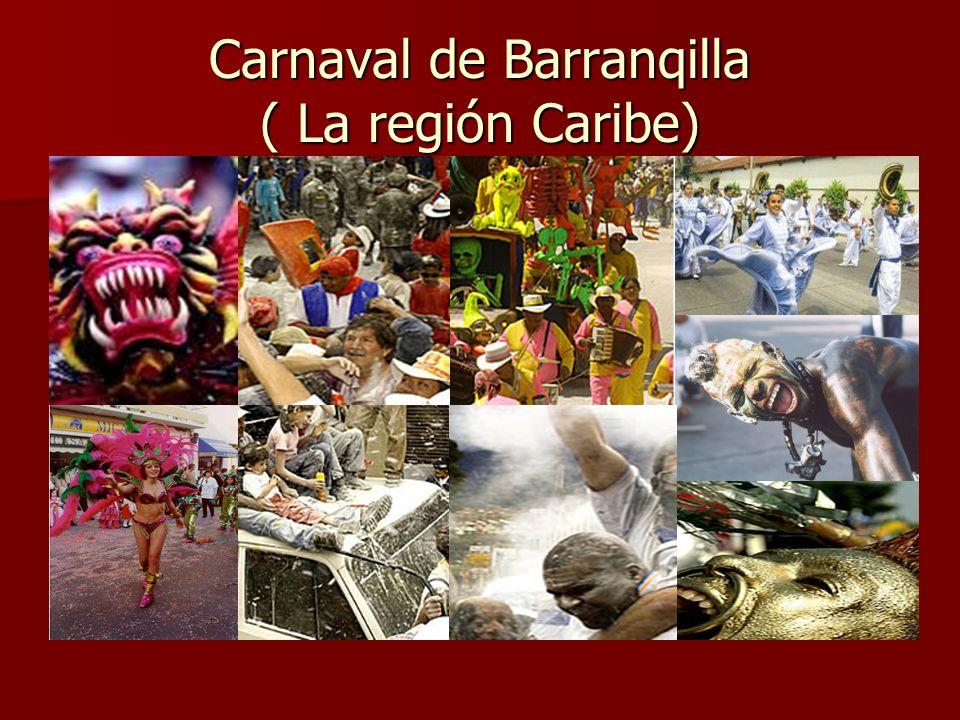 Carnaval de Barranqilla ( La región Caribe)