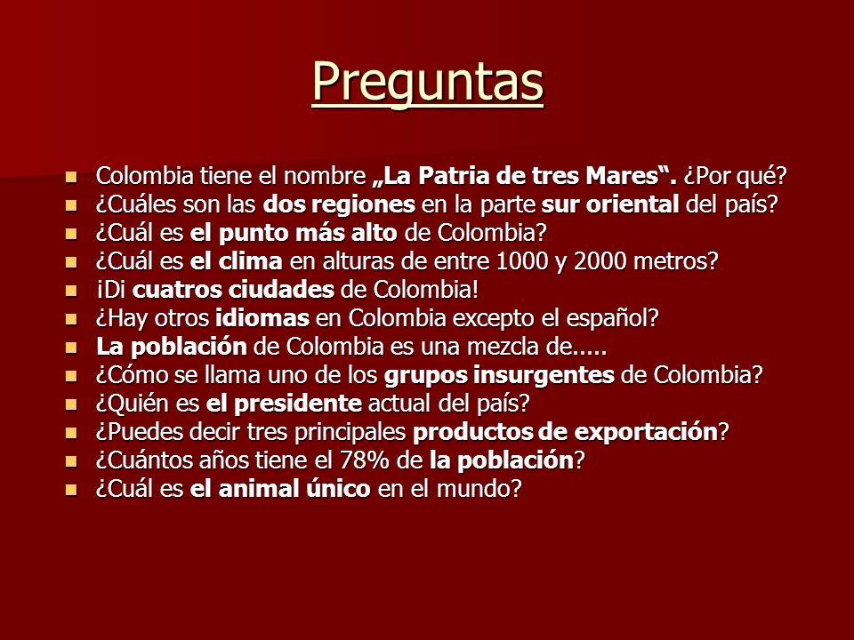Preguntas Colombia tiene el nombre La Patria de tres Mares. ¿Por qué? Colombia tiene el nombre La Patria de tres Mares. ¿Por qué? ¿Cuáles son las dos