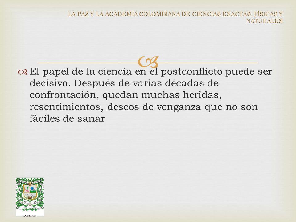El papel de la ciencia en el postconflicto puede ser decisivo.