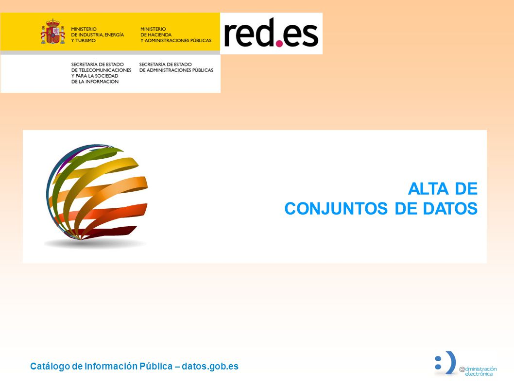 Catálogo de Información Pública – datos.gob.es ALTA DE CONJUNTOS DE DATOS