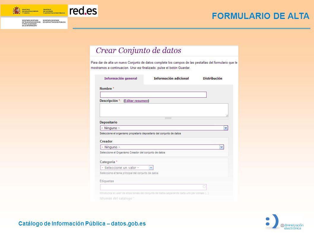 Catálogo de Información Pública – datos.gob.es FORMULARIO DE ALTA