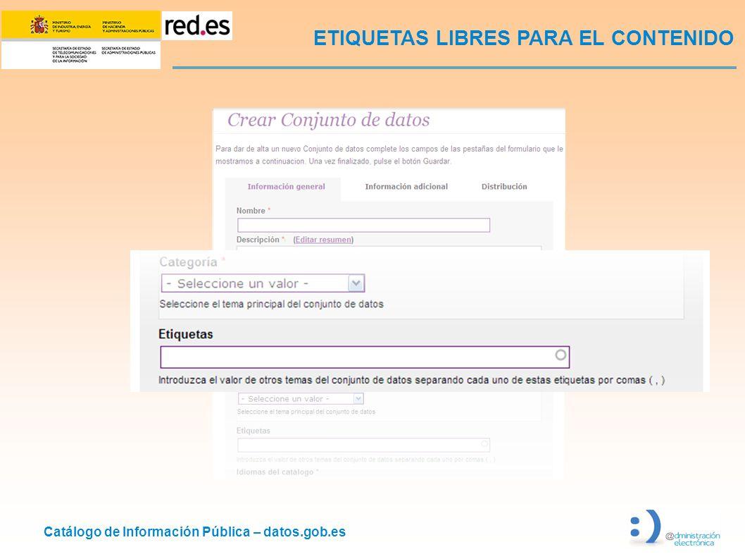 Catálogo de Información Pública – datos.gob.es ETIQUETAS LIBRES PARA EL CONTENIDO