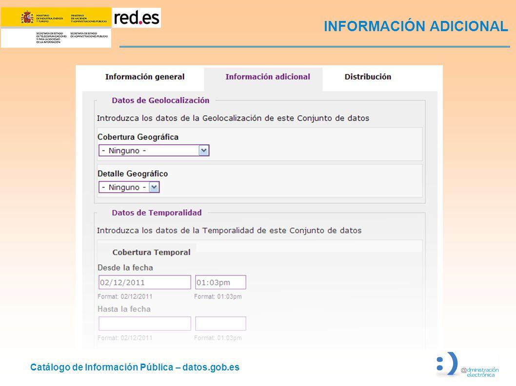 Catálogo de Información Pública – datos.gob.es INFORMACIÓN ADICIONAL