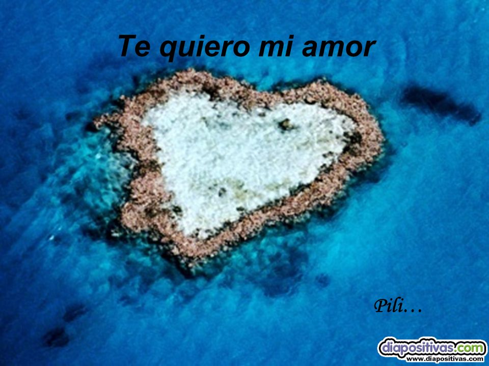 Te quiero mi amor Pili…