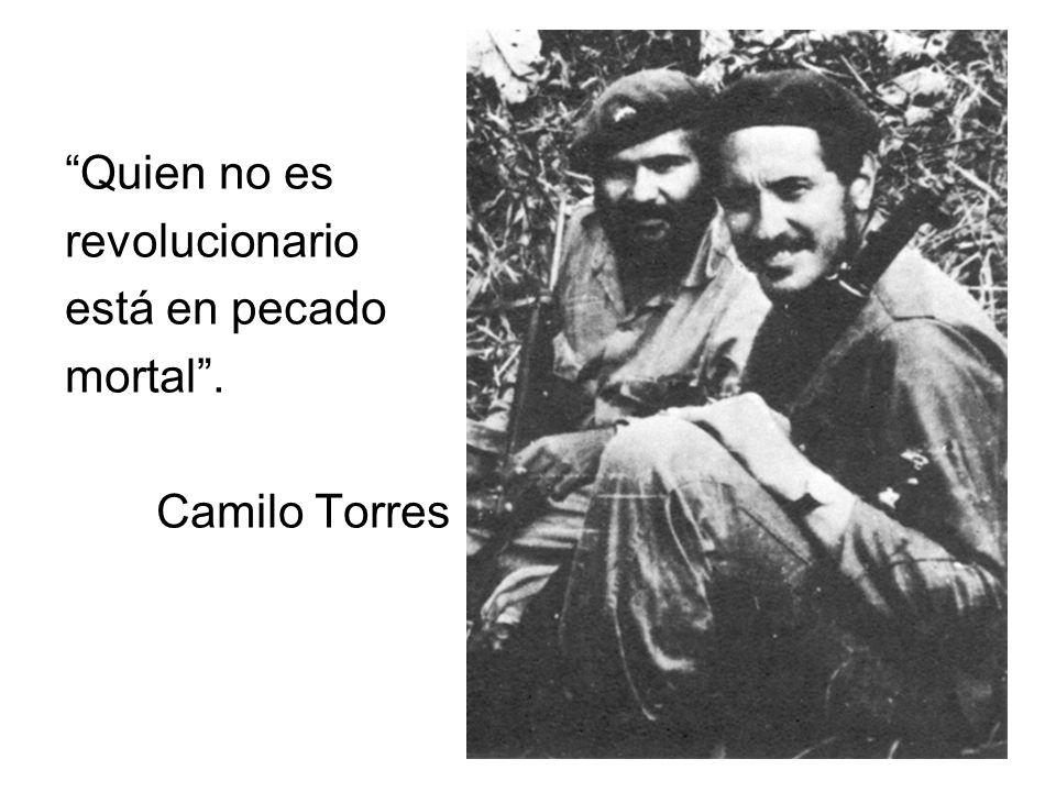 Quien no es revolucionario está en pecado mortal. Camilo Torres