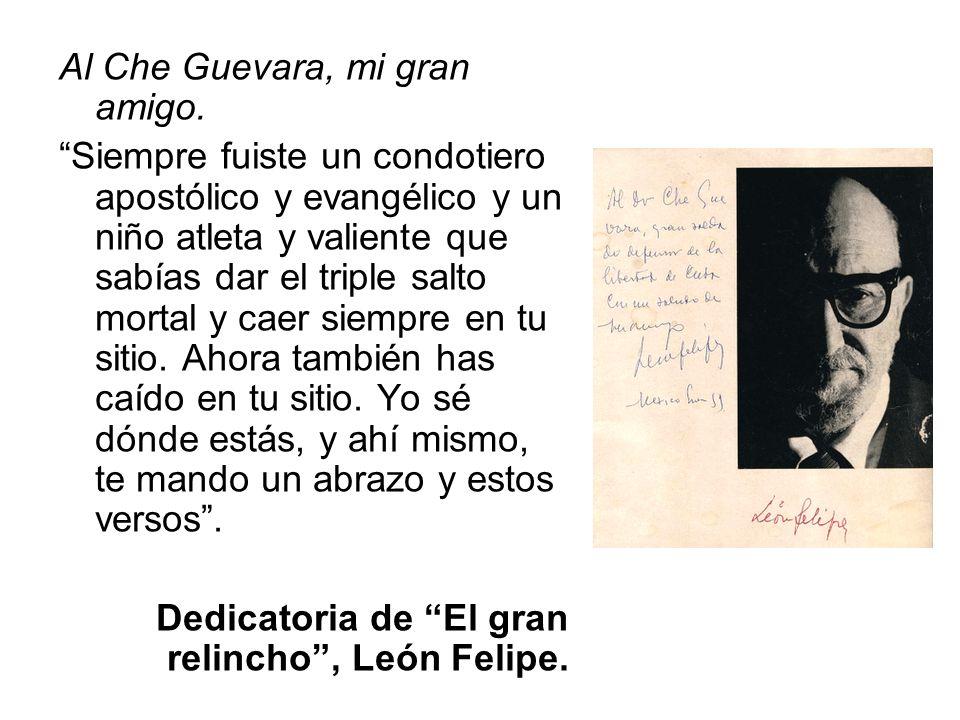 Al Che Guevara, mi gran amigo.