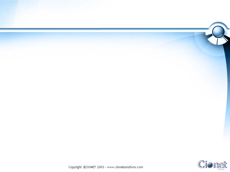 Copyright @CIONET 2003 - www.cionetsolutions.com