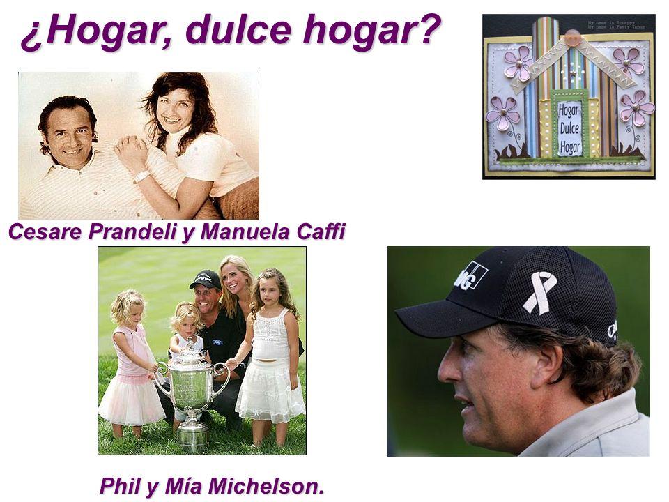 ¿Hogar, dulce hogar? Cesare Prandeli y Manuela Caffi Phil y Mía Michelson.