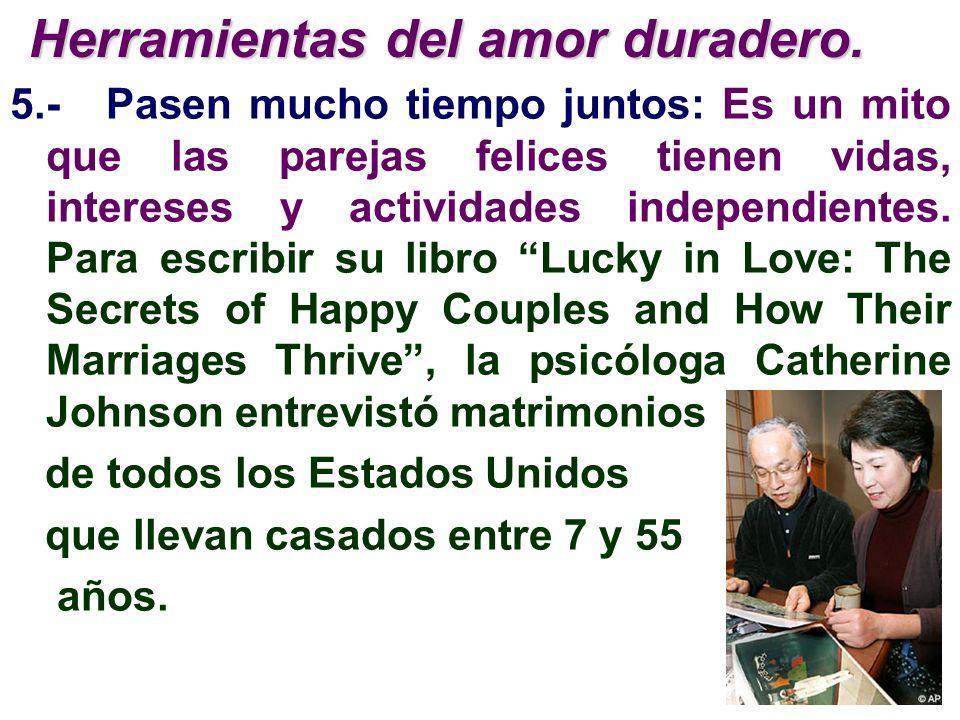 5.-Pasen mucho tiempo juntos: Es un mito que las parejas felices tienen vidas, intereses y actividades independientes. Para escribir su libro Lucky in